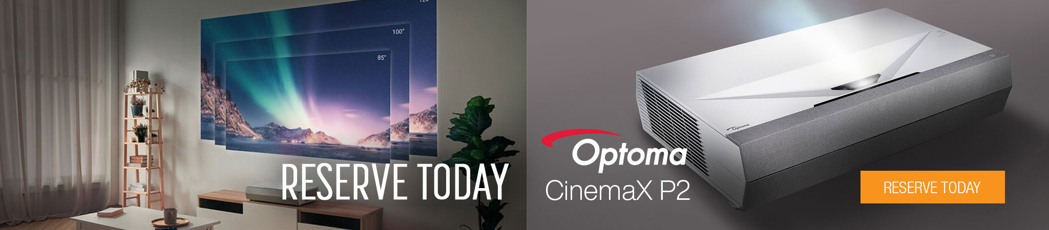 Reserve your Optoma CinemaX P2 projector today